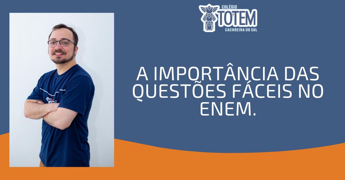 Imagem sobre A importância das questões fáceis no Enem.