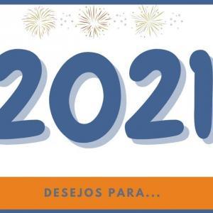 Foto do artigo Desejos para 2021...